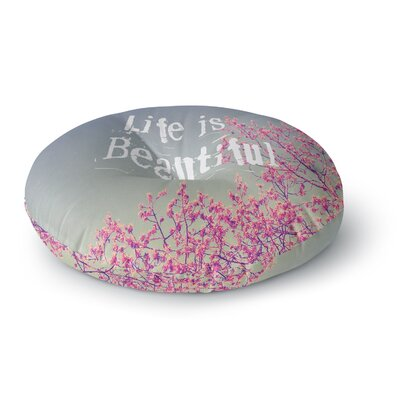 Rachel Burbee Life is Beautiful Round Floor Pillow Size: 26 x 26