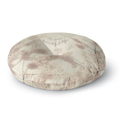 Robin Dickinson Oh What a Beautiful Life Digital Round Floor Pillow Size: 26 x 26