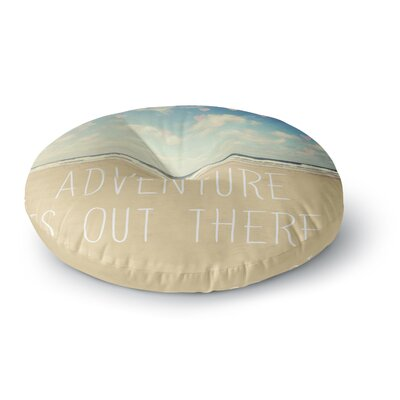 Sylvia Cook Adventure is Out There Round Floor Pillow Size: 26 x 26