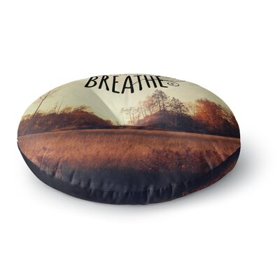 Sylvia Cook Just Breathe Round Floor Pillow Size: 26 x 26