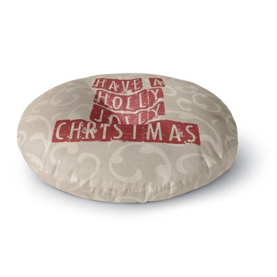 Sylvia Cook Have a Holly Jolly Christmas Holiday Round Floor Pillow Size: 26 x 26