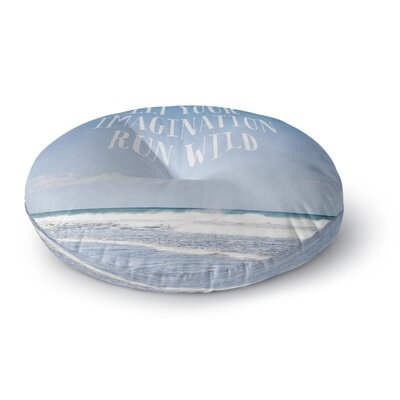 Susannah Tucker Let Your Imagination Run Wild Ocean Round Floor Pillow Size: 23 x 23
