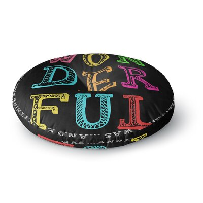 Skye Zambrana Wonderful Rainbow Text Round Floor Pillow Size: 26 x 26
