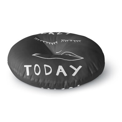 Vasare Nar Lazy Today Gray Typography Round Floor Pillow Size: 26 x 26