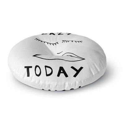 Vasare Nar Lazy Today White Typography Round Floor Pillow Size: 23 x 23