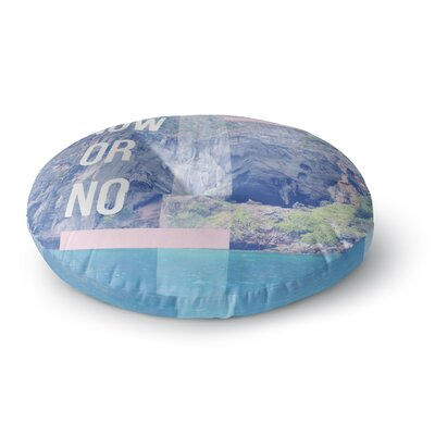 Vasare Nar Now or No Mixed Media Round Floor Pillow Size: 26 x 26