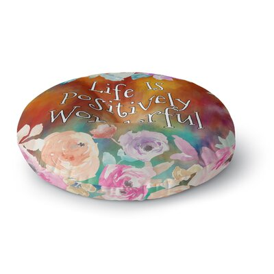 Alyzen Moonshadow Life is Positively Wonderful 1 Digital Round Floor Pillow Size: 23 x 23