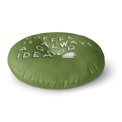 Busy Bree Good Idea Typography Round Floor Pillow Size: 26 x 26