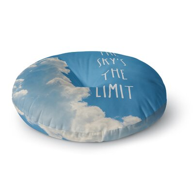 Bruce Stanfield The Skys The Limit Square Typography Nature Round Floor Pillow Size: 26 x 26