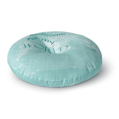 Catherine Holcombe Welcome to My World Quote Round Floor Pillow Size: 26 x 26, Color: Mint