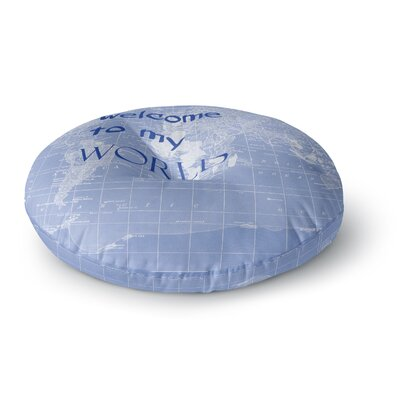 Catherine Holcombe Welcome to My World Quote Round Floor Pillow Size: 26 x 26, Color: Indigo