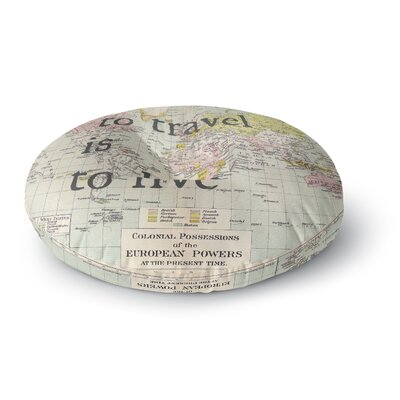 Catherine Holcombe To Travel Is to Live Color Map Round Floor Pillow Size: 26 x 26