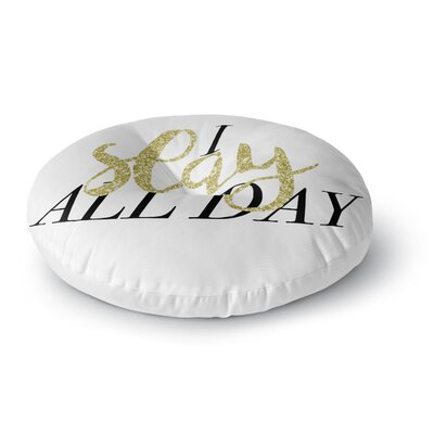 Chelsea Victoria I Slay All Day Mixed Media Round Floor Pillow Size: 23 x 23