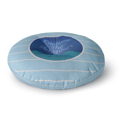 Deepti Munshaw Continue the Adventure Round Floor Pillow Size: 23 x 23