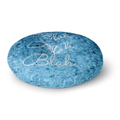 Ebi Emporium Blah Blah Blah Glitter Round Floor Pillow Size: 26 x 26