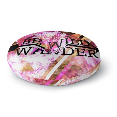 Ebi Emporium Be Wild and Wander Round Floor Pillow Size: 23 x 23