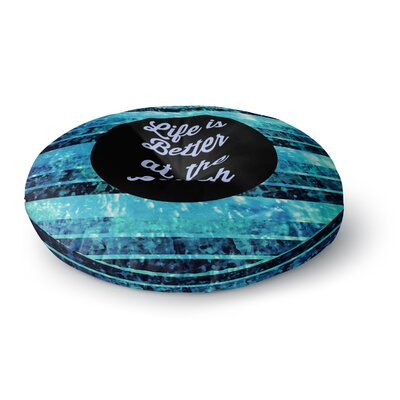 Ebi Emporium Life is Better at the Beach Round Floor Pillow Size: 26 x 26