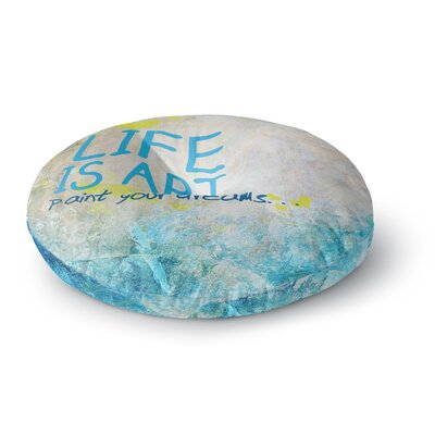 Life Is Art Round Floor Pillow Size: 23 x 23