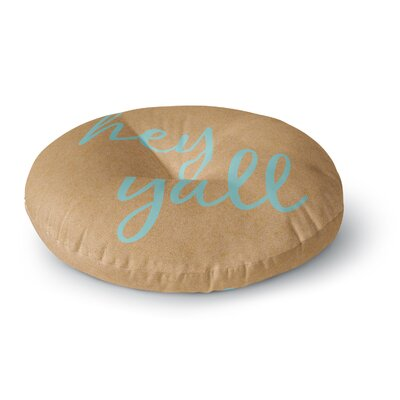 Hey Yall Round Floor Pillow Size: 23 x 23, Color: Blue