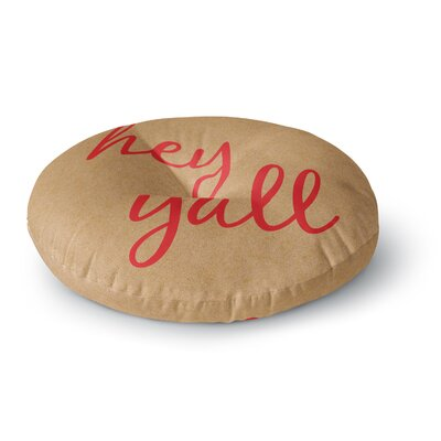 Hey Yall Round Floor Pillow Size: 23 x 23, Color: Red