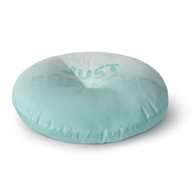 Just Breathe Round Floor Pillow Size: 26 x 26