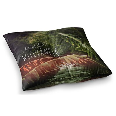 Escape to Wilderness Forest Quote by Deepti Munshaw Floor Pillow Size: 23 x 23