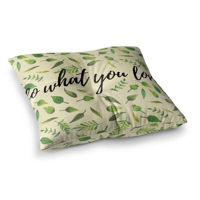 Do What You Love Square Floor Pillow Size: 26 x 26