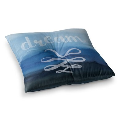 Dream Typography Square Floor Pillow Size: 23 x 23