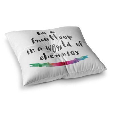 Be A Fruitloop Typography Square Floor Pillow Size: 26 x 26