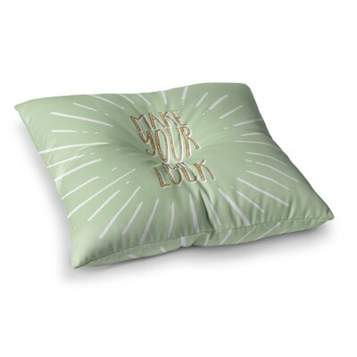 Make Your Own Luck Square Floor Pillow Size: 26 x 26