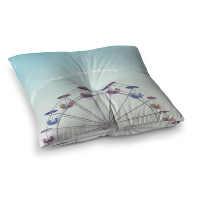 Libertad Leal Dont Stop Believing Ferris Wheel Square Floor Pillow Size: 26 x 26