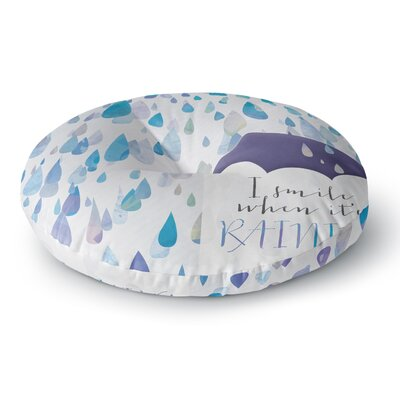 Noonday Design I Smile When Its Raining Round Floor Pillow Size: 23 x 23