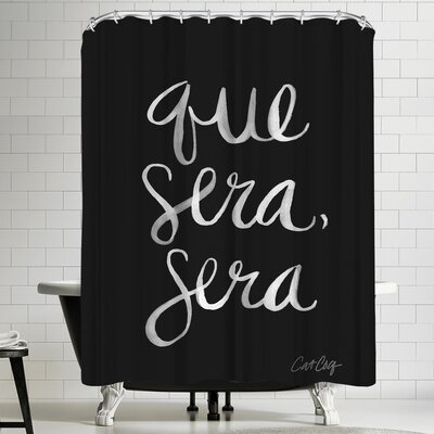 Whatever Will Be Will Be Whiteink Shower Curtain