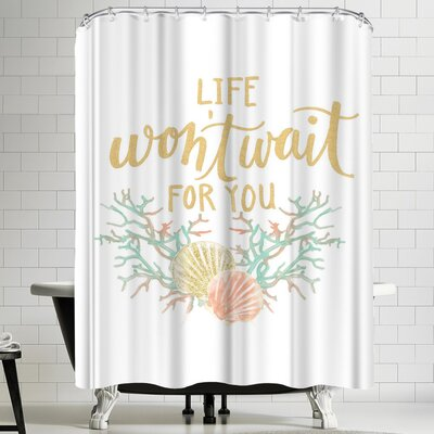 Jetty Printables Life Wont Wait for You Coastal Typography Shower Curtain