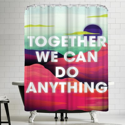 Joe Van Wetering Together We Can Do Anything Shower Curtain