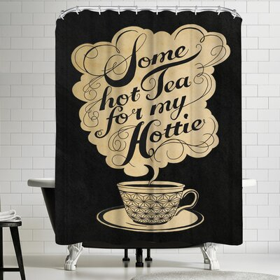 Laura Graves Some Hot Tea for My Hottie Shower Curtain