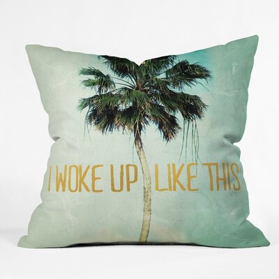 Chelsea Victoria I Woke Up like This Polyester/Polyester Blend Outdoor Throw Pillow