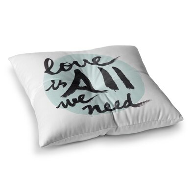 Qing Ji Love Is All We Need Square Floor Pillow Size: 23 x 23