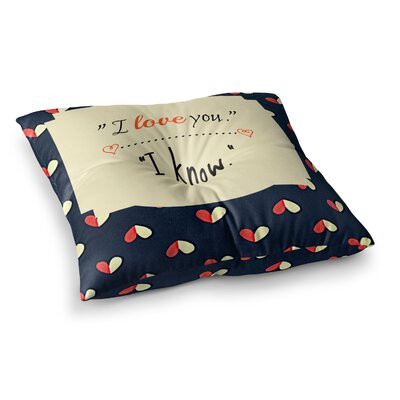 Robin Dickinson I Know Square Floor Pillow Size: 26 x 26