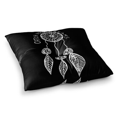 Vasare Nar Catch Your Dreams Typography Illustration Square Floor Pillow Size: 26 x 26, Color: Black