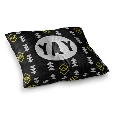 Skye Zambrana Yay Square Floor Pillow Size: 23 x 23