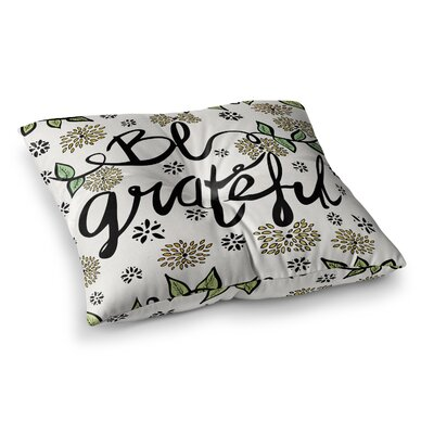 Pom Graphic Design Be Grateful Typography Square Floor Pillow Size: 26