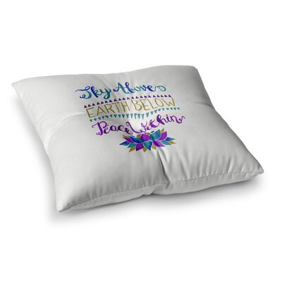 Pom Graphic Design Sky Above Peace Within Typography Square Floor Pillow Size: 26 x 26