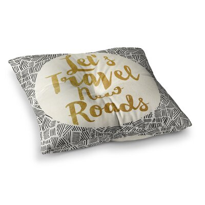 Pom Graphic Design Lets Travel New Roads Square Floor Pillow Size: 26 x 26
