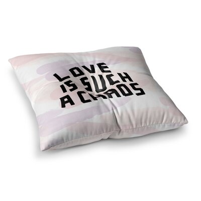 Vasare Nar Love Is Such A Chaos Square Floor Pillow Size: 26 x 26