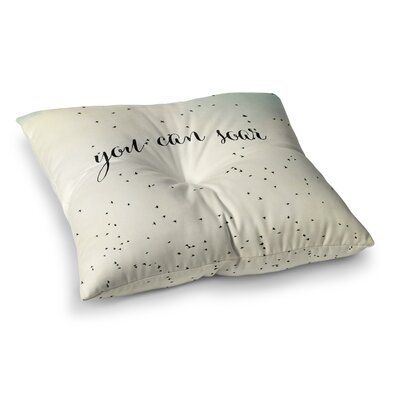Susannah Tucker You Can Soar Typography Square Floor Pillow Size: 26 x 26