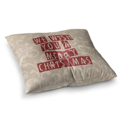 Sylvia Cook We Wish You A Merry Christmas Holiday Square Floor Pillow Size: 23 x 23