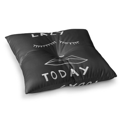Vasare Nar Lazy Today Typography Square Floor Pillow Size: 23 x 23, Color: Black