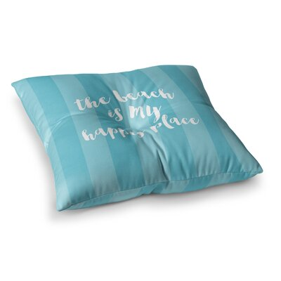 Sylvia Cook Beach is My Happy Place - Typography Square Floor Pillow Size: 23 x 23, Color: Blue