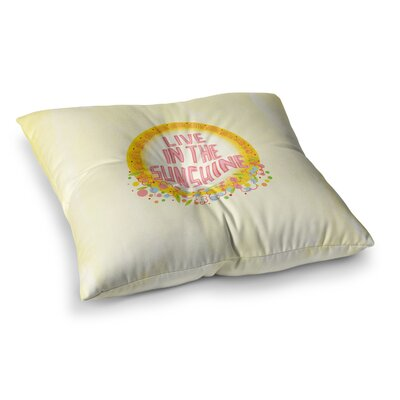 Yenty Jap Live in the Sunshine Square Floor Pillow Size: 23 x 23